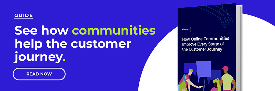 Communities improve every stage of the customer journey