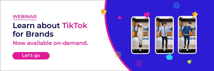 TikTok for Brands Webinar